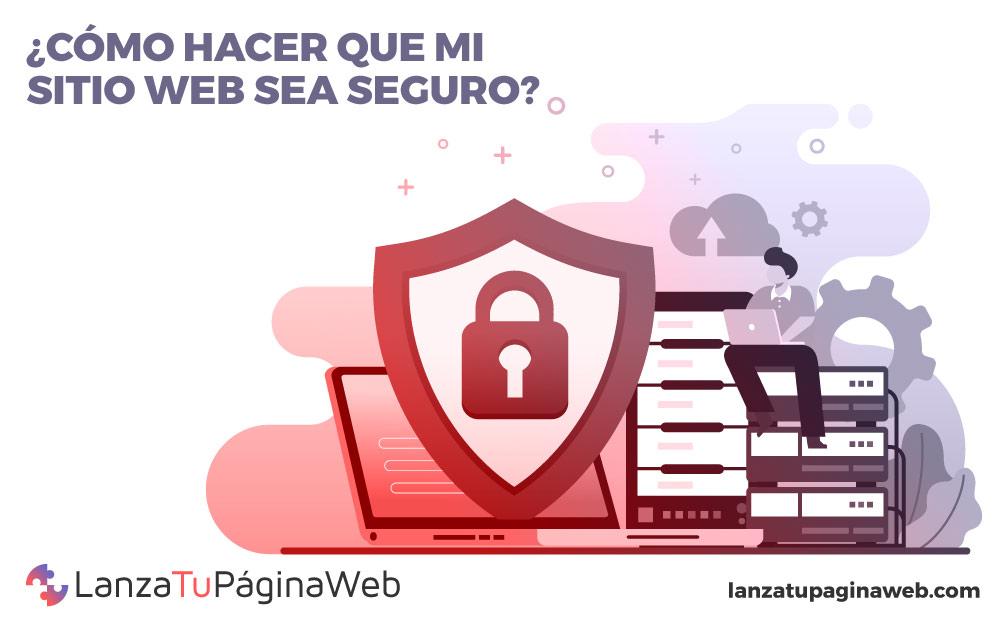 cómo hacer que mi sitio web sea seguro, cómo tener una página web segura
