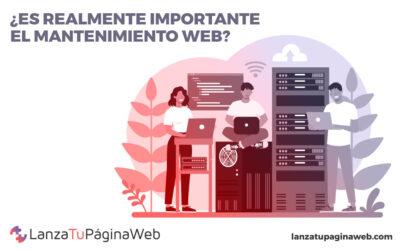 ¿Es realmente importante el mantenimiento web?