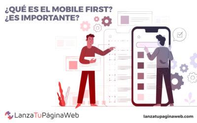 ¿Qué es el mobile first? ¿Es importante?
